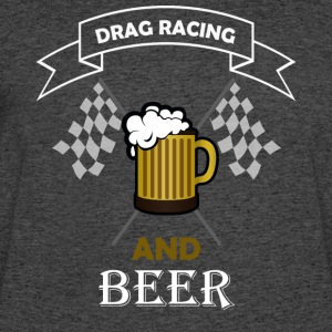 Drag Racing and Beer Funny Gift- Shirt,Hoodie,Tank - Men's 50/50 T-Shirt