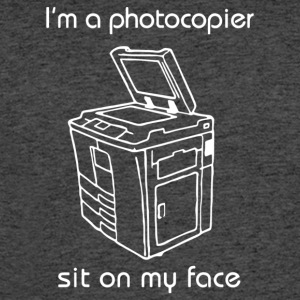 I m a photocopier sit on my face - Men's 50/50 T-Shirt