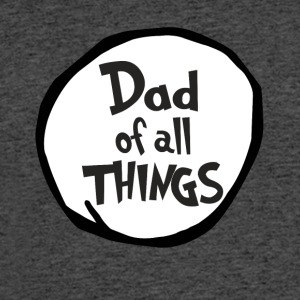 Dad of all things - Men's 50/50 T-Shirt