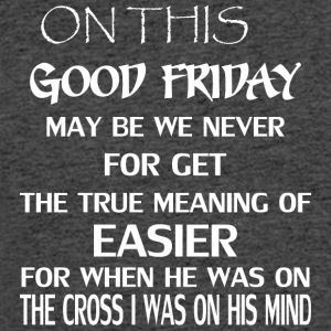 On This Good Friday May Be We Never For Get Jesus - Men's 50/50 T-Shirt