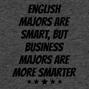 Business Majors Are More Smarter - Men's 50/50 T-Shirt