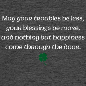 May your troubles be less, your blessings be more - Men's 50/50 T-Shirt