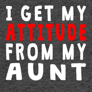 I Get My Attitude From My Aunt - Men's 50/50 T-Shirt