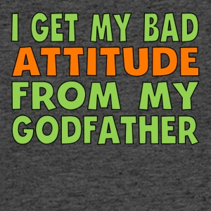 I Get My Bad Attitude From My Godfather - Men's 50/50 T-Shirt