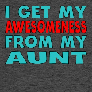 I Get My Awesomeness From My Aunt - Men's 50/50 T-Shirt