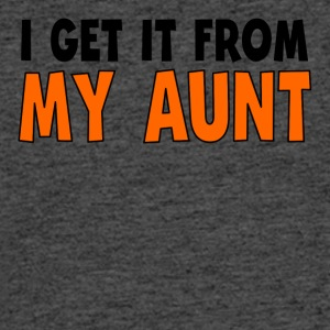 I Get It From My Aunt - Men's 50/50 T-Shirt