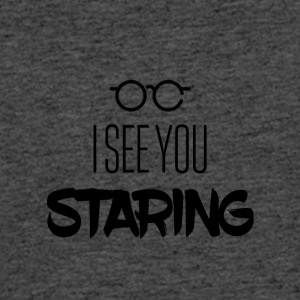 I see you staring - Men's 50/50 T-Shirt