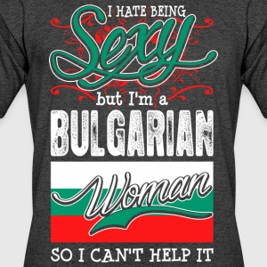 I Hate Being Sexy But Im A Bulgarian Woman - Men's 50/50 T-Shirt