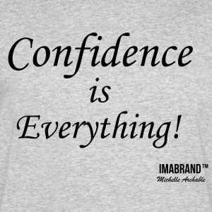 Confidence is Everything - Men's 50/50 T-Shirt
