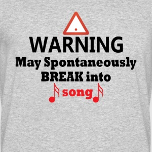 Warning May Break Into Song Funny Theatre Tee - Men's 50/50 T-Shirt