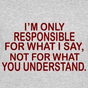 responsible for what i say - Men's 50/50 T-Shirt