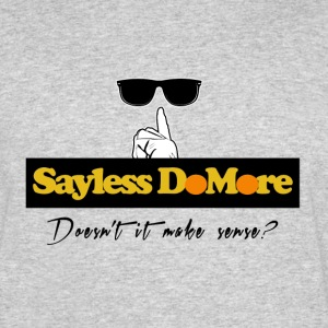SayLess DoMore Tee - Men's 50/50 T-Shirt