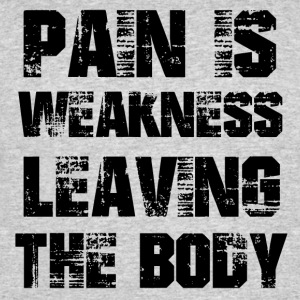 Pain is weakness leaving the body - Men's 50/50 T-Shirt