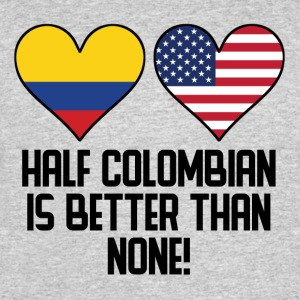 Half Colombian Is Better Than None - Men's 50/50 T-Shirt