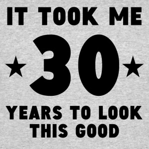 It Took Me 30 Years To Look This Good - Men's 50/50 T-Shirt