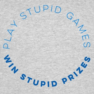 Play Stupid Games - Men's 50/50 T-Shirt