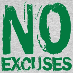 No Excuses - Men's 50/50 T-Shirt