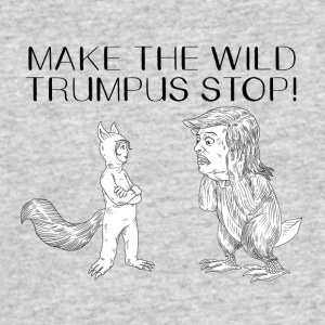 MAKE THE WILD TRUMPUS STOP! - Men's 50/50 T-Shirt