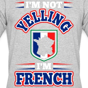 Im Not Yelling Im French - Men's 50/50 T-Shirt