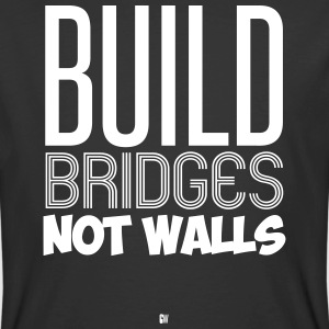 Build Bridges Not Walls - Men's 50/50 T-Shirt