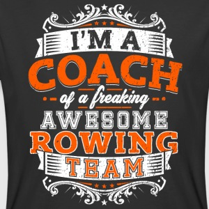 I'm a coach of a freaking awesome rowing team - Men's 50/50 T-Shirt