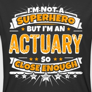 Not A Superhero But A Actuary. Close Enough. - Men's 50/50 T-Shirt