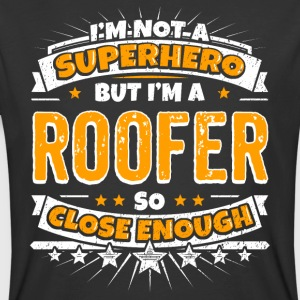 Not A Superhero But A Roofer. Close Enough. - Men's 50/50 T-Shirt