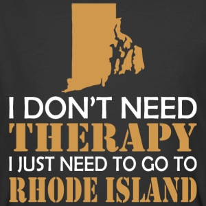 I Dont Need Therapy I Just Want To Go Rhode Island - Men's 50/50 T-Shirt