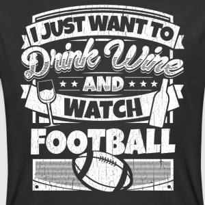I just want to drink wine and watch football shirt - Men's 50/50 T-Shirt