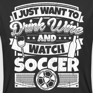 I just want to drink wine and watch soccer shirt - Men's 50/50 T-Shirt
