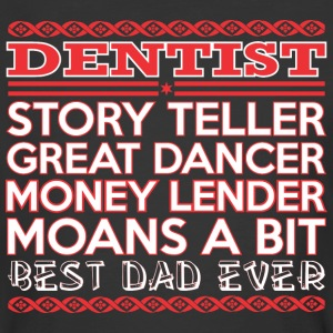 Dentist Story Teller Dancer Best Dad Ever - Men's 50/50 T-Shirt