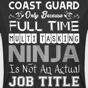 Coast Guard FullTime Multitasking Ninja Job Title - Men's 50/50 T-Shirt