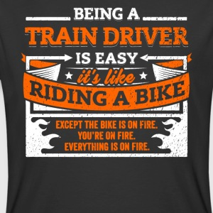 Train Driver Shirt: Being A Train Driver Is Easy - Men's 50/50 T-Shirt