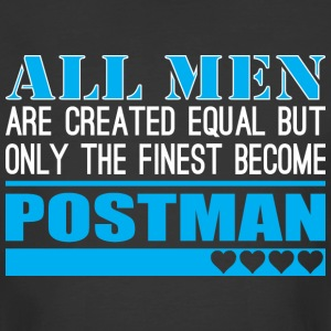 All Men Created Equal Finest Become Postman - Men's 50/50 T-Shirt