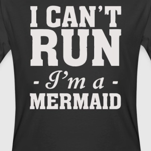 I Can t Run I m A Mermaid - Men's 50/50 T-Shirt