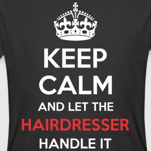 Keep Calm And Let Hairdresser Handle It - Men's 50/50 T-Shirt