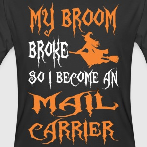 My Broom Broke So I Become A Mail Carrier - Men's 50/50 T-Shirt