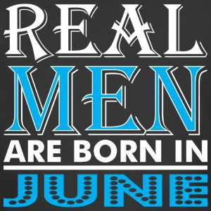 Real Men Are Born In June - Men's 50/50 T-Shirt