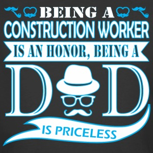Being Construction Worker Honor Being Dad Priceles - Men's 50/50 T-Shirt