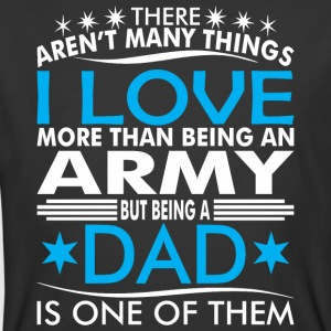 There Arent Many Things Love Being Army Dad - Men's 50/50 T-Shirt