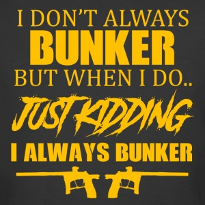 I Don't Always Bunker - Men's 50/50 T-Shirt