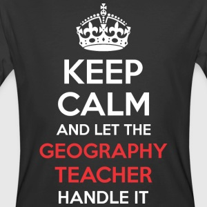 Keep Calm And Let Geography Teacher Handle It - Men's 50/50 T-Shirt