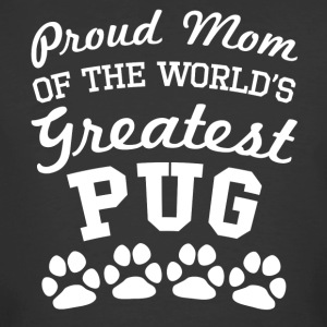 Proud Mom Of The World's Greatest Pug - Men's 50/50 T-Shirt