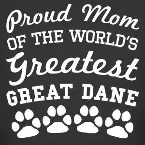 Proud Mom Of The World's Greatest Great Dane - Men's 50/50 T-Shirt