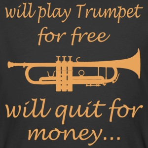 Will Play Trumpet For Free Will Quit For Money - Men's 50/50 T-Shirt