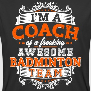 I'm a coach of a freaking awesome badminton team - Men's 50/50 T-Shirt