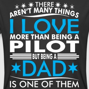 There Arent Many Things Love Being Pilot Dad - Men's 50/50 T-Shirt