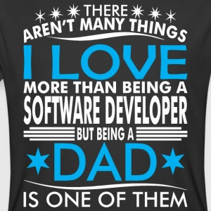 There Arent Many Things Love Being Software Dad - Men's 50/50 T-Shirt