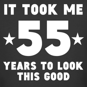 It Took Me 55 Years To Look This Good - Men's 50/50 T-Shirt