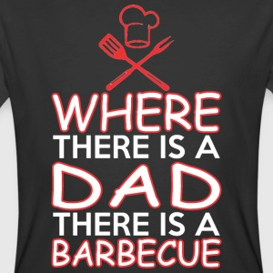 Where There Is A Dad There Is A Barbecue - Men's 50/50 T-Shirt